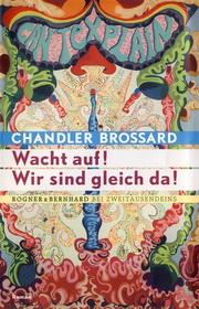 Chandler Brossard – Wacht auf! Wir sind gleich da!